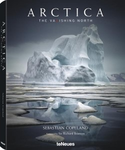 Arctica: The Vanishing North by Sebastian Copeland